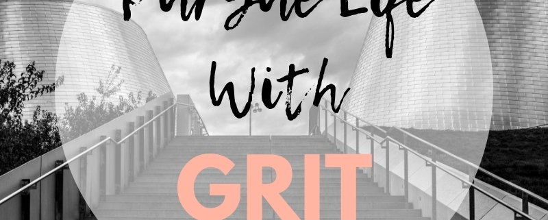 This is why it's important to pursue life with grit
