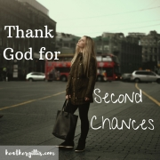 Have you ever been given a second chance that saved your life?