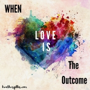 Love is the outcome